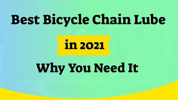Best Bicycle Chain Lube in 2021