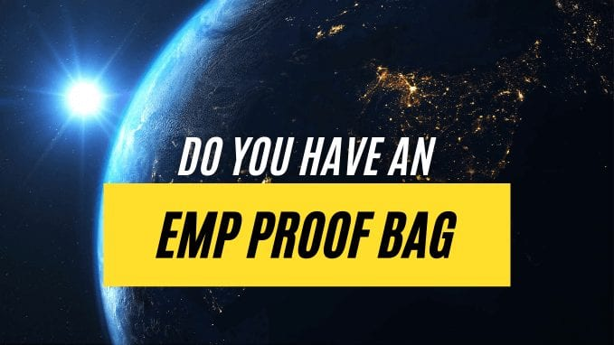 Do You Have an EMP Proof Bag