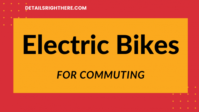 Electric Bikes for Commuting