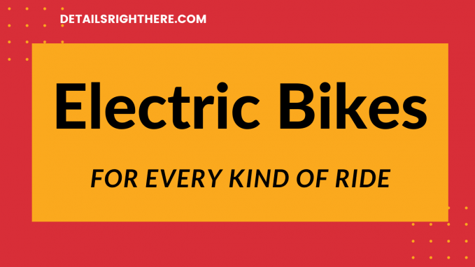 Electric Bikes for Every Kind of Ride