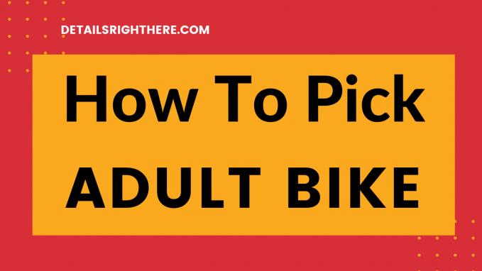 how to pick adult bike