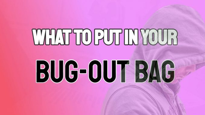What to Put In Your Bug-Out Bag
