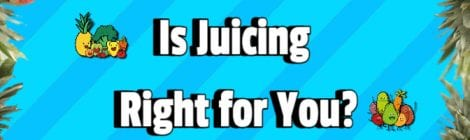 Is Juicing Right for You?